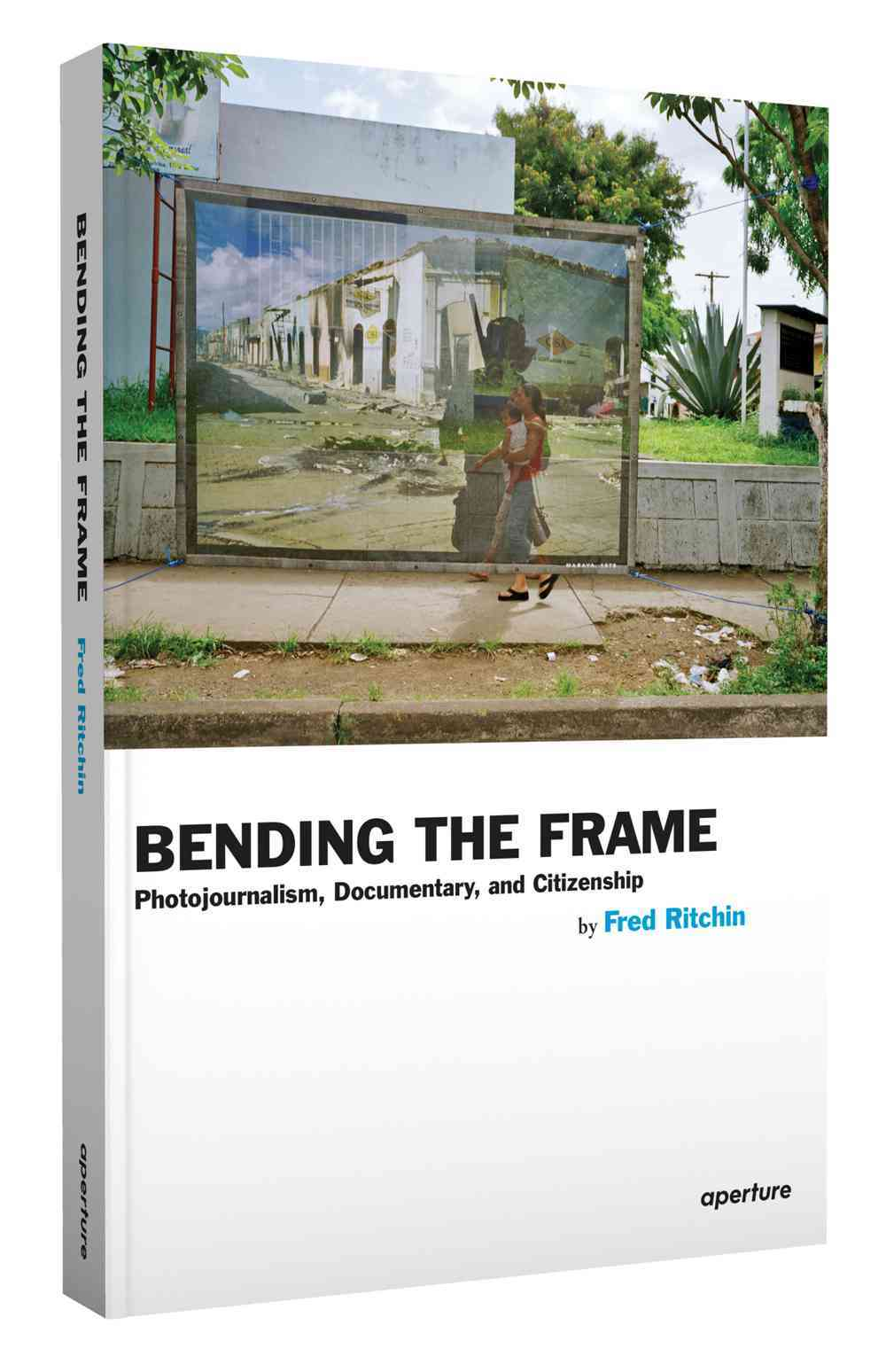 Bending the Frame By Ritchin, Fred (CON)