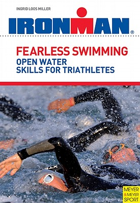 Fearless Swimming for Triathletes By Loos Miller, Ingrid